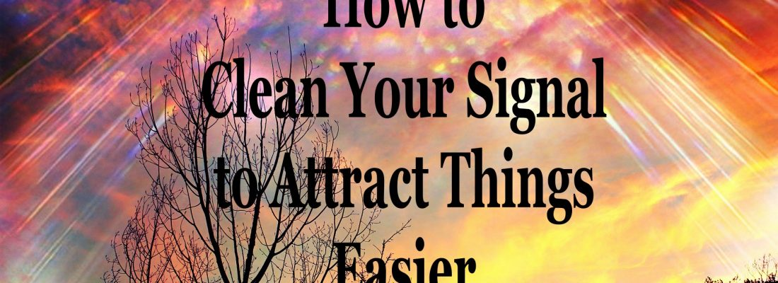 How to Attract Things Easier